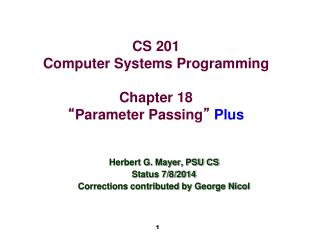 "CS 201 Computer Systems Programming Chapter 18 "" Parameter Passing "" Plus"