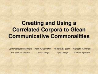 Creating and Using a Correlated Corpora to Glean Communicative Commonalities