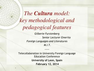 The  Cultura  model:  key methodological and pedagogical features
