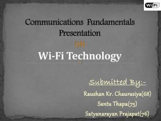 Communications  Fundamentals Presentation ON Wi-Fi  Technology