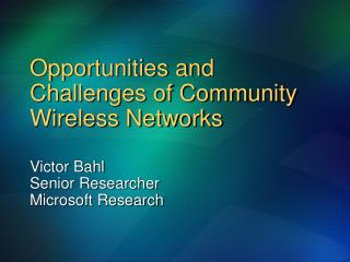 Opportunities and Challenges of Community Wireless Networks