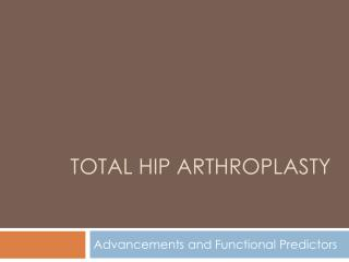 Total Hip  Arthroplasty