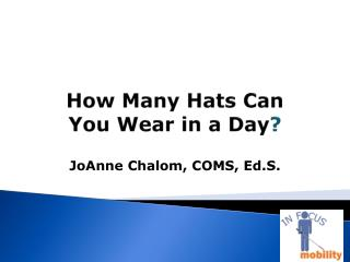 How  Many Hats Can  You  Wear  in  a Day ?