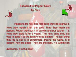 Tabasco Hot Pepper Sauce by Alex