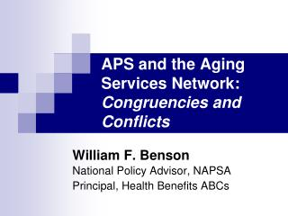 APS and the Aging Services Network:  Congruencies and Conflicts