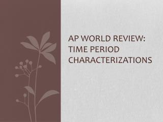 AP World Review: Time Period Characterizations