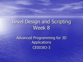 Level Design and Scripting Week 8