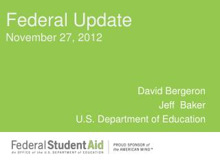 David Bergeron Jeff  Baker U.S. Department of Education