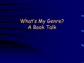 What's My Genre? A Book Talk