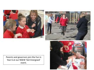 Parents and governors join the fun in   Year 6 at our  NSEW 'Get Energised' event.