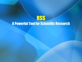 RSS A Powerful Tool for Scientific Research