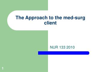 The Approach to the med-surg client
