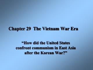 Chapter 29  The Vietnam War Era