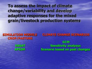 To assess the impact of climate  change/variability and develop  adaptive responses for the mixed