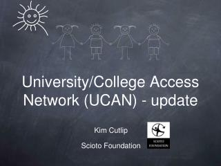 University/College Access Network (UCAN) - update