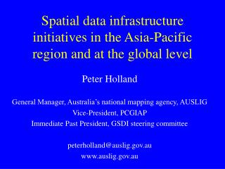 Spatial data infrastructure initiatives in the Asia-Pacific region and at the global level