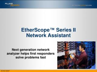 "EtherScope â""¢  Series II Network Assistant"