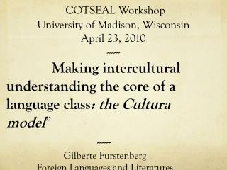 COTSEAL Workshop University of Madison, Wisconsin April 23, 2010 ------  .