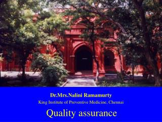 Dr.Mrs.Nalini Ramamurty King Institute of Preventive Medicine, Chennai