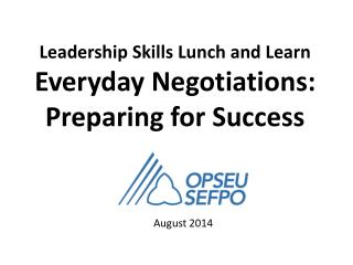 Leadership Skills Lunch and Learn Everyday  Negotiations:  Preparing for Success