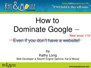 How to  Dominate Google  –