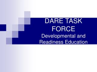DARE TASK FORCE Developmental and Readiness Education