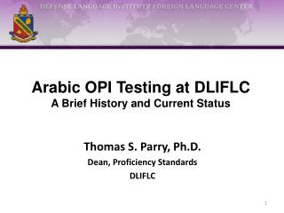 Arabic OPI Testing at DLIFLC A Brief History and Current Status