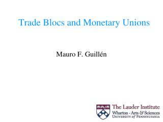 Trade Blocs and Monetary Unions