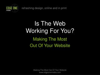 Is The Web Working For You?