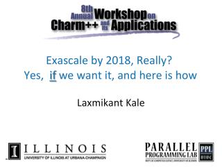 Exascale  by 2018, Really?  Yes,   if we want it, and here is how