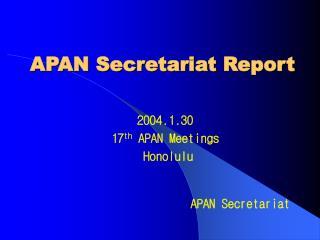 APAN Secretariat Report