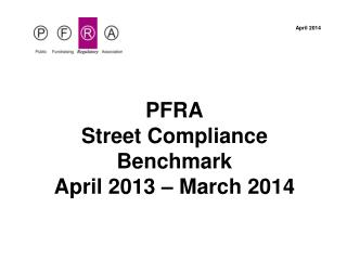 PFRA Street Compliance Benchmark  April 2013 – March 2014