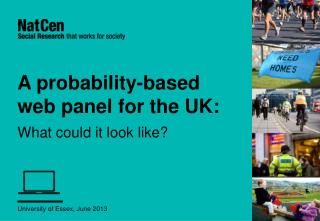 A probability-based web panel for the UK: