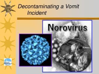 Decontaminating a Vomit Incident