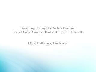 Designing Surveys for Mobile Devices:  Pocket-Sized Surveys That Yield Powerful Results
