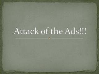 Attack of the Ads!!!