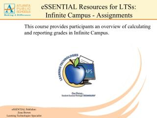 eSSENTIAL Resources for LTSs:  Infinite Campus - Assignments