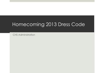Homecoming 2013 Dress Code