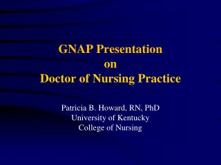 GNAP Presentation on Doctor of Nursing Practice