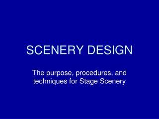 SCENERY DESIGN