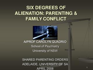 A/PROF CAROLYN QUADRIO School of Psychiatry University of NSW SHARED PARENTING ORDERS