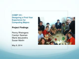COMP 101: Designing a First-Year  Experience for  Computing Majors Project Findings