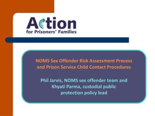 NOMS Sex Offender Risk Assessment Process and Prison Service Child Contact Procedures