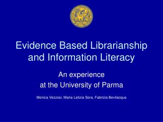 Evidence Based Librarianship and Information Literacy