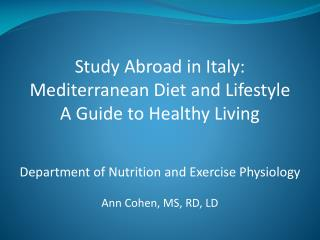 Study Abroad in Italy: Mediterranean Diet and  Lifestyle A Guide to Healthy Living
