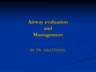 Airway evaluation  and Management