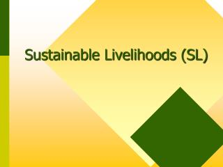 Sustainable Livelihoods (SL)