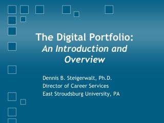 The Digital Portfolio:  An Introduction and Overview