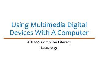 Using Multimedia Digital Devices With A Computer