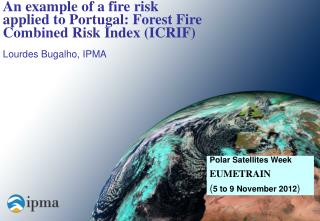 An example of a fire risk applied to Portugal: Forest Fire Combined Risk Index (ICRIF)